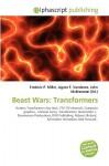 Beast Wars: Transformers - Frederic P. Miller, Agnes F. Vandome, John McBrewster