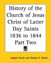History of the Church of Jesus Christ of Latter Day Saints, Part Two: 1836 to 1844 - Joseph Smith Jr., Heman C. Smith, Reorganized Church of Jesus Christ of Latter-day Saints
