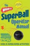 The Wham-O SuperBall Operator Manual - R. Ubberball, Cynthia L. Copeland