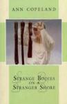 Strange Bodies on a Stranger Shore - Ann Copeland