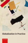 Globalization in Practice - William H Rupp, Nigel Thrift, Adam Tickell, Steve Woolgar