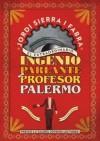 El extraordinario ingenio parlante del profesor Palermo - Jordi Sierra i Fabra
