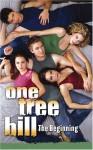 One Tree Hill: #1 The Beginning - Jenny Markas, Markas Jenny