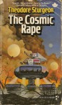 The Cosmic Rape - Theodore Sturgeon