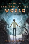 The Boy at the End of the World - Greg Van Eekhout