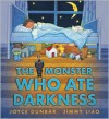 The Monster Who Ate Darkness - Joyce Dunbar, Jimmy Liao