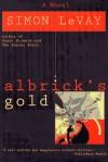 Albrick's Gold - Simon LeVay