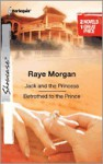 Jack and the Princess & Betrothed to the Prince: Jack and the PrincessBetrothed to the Prince - Raye Morgan