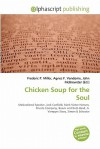 Chicken Soup for the Soul - Frederic P. Miller, Agnes F. Vandome, John McBrewster