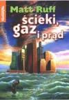 Ścieki, gaz i prąd - Matt Ruff, Wojciech M. Próchniewicz