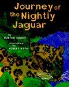 Journey of the Nightly Jaguar: Inspired by an Ancient Mayan Myth - Burton Albert