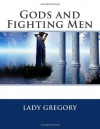 Gods and Fighting Men - Lady Gregory