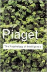 The Psychology of Intelligence (Routledge Classics) - Jean Piaget, D.E. Berlyne, Malcolm Piercy