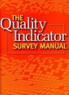 The Quality Indicator Survey Manual [With CDROM] - HCPro