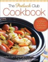 The Potluck Club Cookbook: Easy Recipes to Enjoy with Family and Friends - Linda Evans Shepherd, Eva Marie Everson