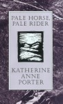 Pale Horse, Pale Rider (H B J Modern Classic) - Katherine Anne Porter