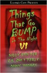 Things That Go Bump In the Night VI - Sally Painter, Dawn Madigan, C.S. Chatterly