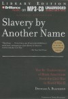 Slavery by Another Name: The Re-Enslavement of Black Americans from the Civil War to World War II - Douglas A Blackmon, Dennis Boutsikaris