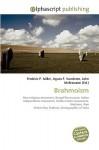 Brahmoism - Frederic P. Miller, Agnes F. Vandome, John McBrewster