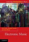 Electronic Music - Nicholas Collins, Scott Wilson, Margaret Schedel, Dr Nick Collins
