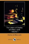 The Letters of Charles and Mary Lamb - Volume II (Dodo Press) - Charles Lamb