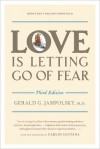 Love Is Letting Go of Fear, Third Edition - Gerald G. Jampolsky