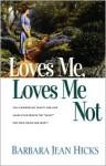 Loves Me, Loves Me Not - Barbara Jean Hicks