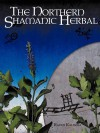 The Northern Shamanic Herbal - Raven Kaldera