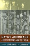 Native Americans and the Criminal Justice System - Jeffrey Ian Ross