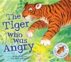 The Tiger Who Was Angry - Rachel Elliot, John Bendall-Brunello
