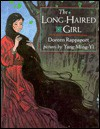 Long-Haired Girl: A Chinese Legend - Doreen Rappaport, Yang Ming-Yi