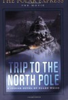 Trip To The North Pole (The Polar Express: The Movie) - Ellen Weiss, Doyle Partners, Robert Zemeckis