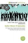 Sailor Moon R Episodes - Frederic P. Miller, Agnes F. Vandome, John McBrewster