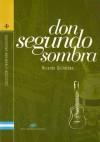 Don Segundo Sombra - Ricardo Güiraldes