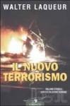 Il nuovo terrorismo - Walter Laqueur