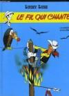 Le Fil Qui Chante (Lucky Luke, tome 14) - Morris, René Goscinny