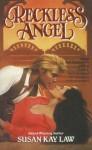 Reckless Angel - Susan Kay Law