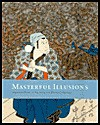 Masterful Illusions: Japanese Prints In The Anne Van Biema Collection - Ann Yonemura, Donald Keene, Andrew Gerstle