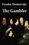 The Gambler (The Unabridged Hogarth Translation) - Fyodor Dostoyevsky, Charles James Hogarth