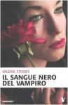Il sangue nero del vampiro - Valerie Stivers, Sandro Ristori