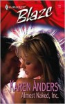 Almost Naked, Inc. (Harlequin Blaze #193) - Karen Anders