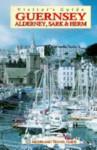 Guernsey, Alderney, Sark (Visitor's Guides) - Hunter Publishing, Victor Coysh, Richard Sale
