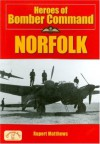 Heroes of Bomber Command: Norfolk - Rupert Matthews