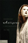 Sophocles' Antigone: A New Translation - Sophocles, Diane J. Rayor