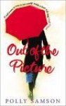 Out of the Picture - Polly Samson