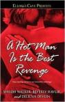 A Hot Man Is the Best Revenge - Beverly Havlir, Delilah Devlin, Shiloh Walker