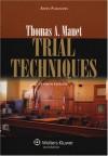 Trial Techniques - Thomas A. Mauet