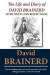 The Life and Diary of David Brainerd: With Notes and Reflections - David Brainerd, Jonathan Edwards