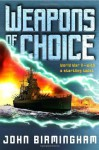 Weapons of Choice: Book One of the Axis of Time Trilogy: 1 - John Birmingham
