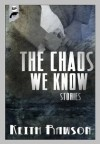 The Chaos We Know - Keith Rawson